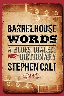 Barrelhouse Words By Calt, Stephen