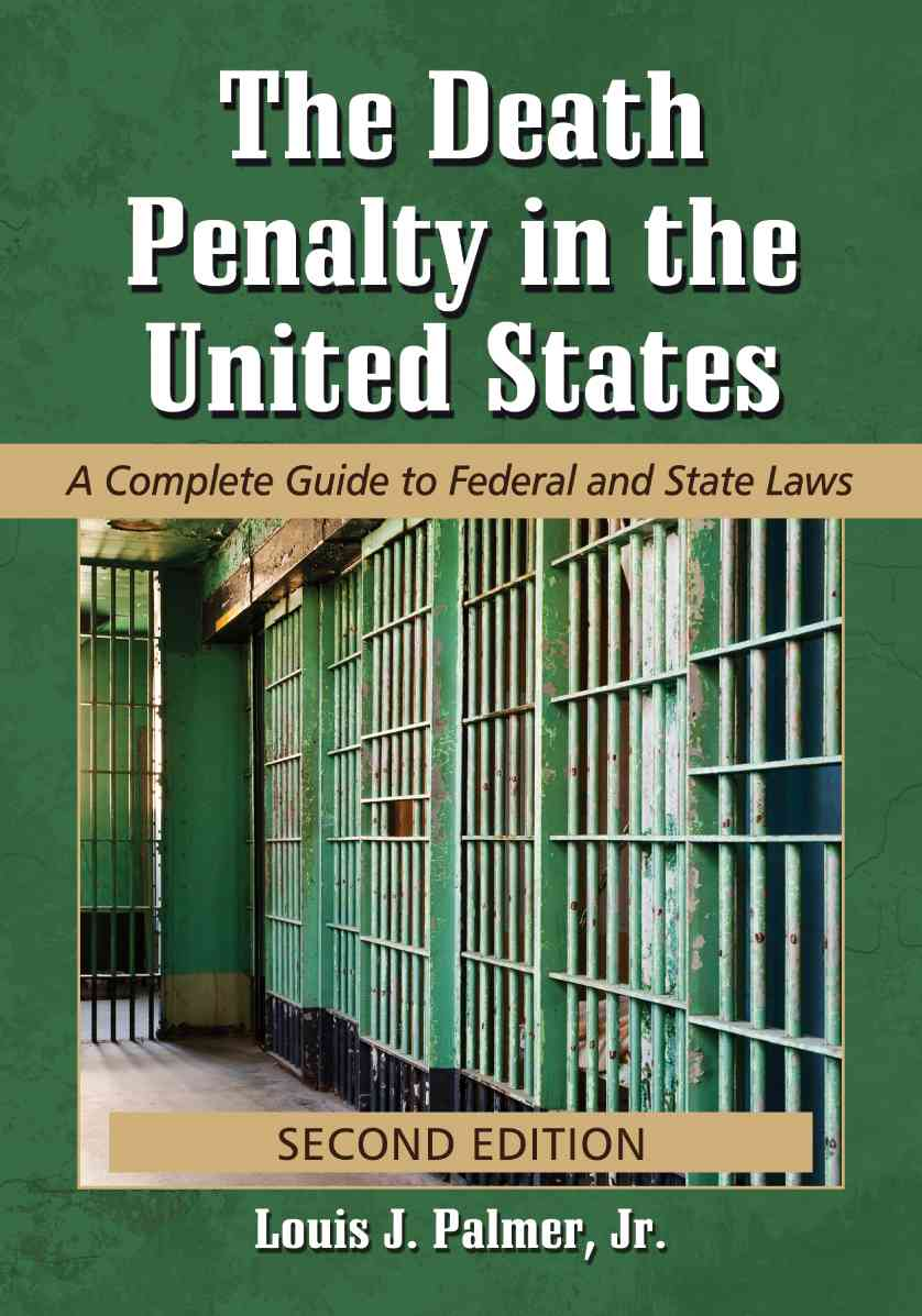 The Death Penalty in the United States By Palmer, Louis J., Jr.