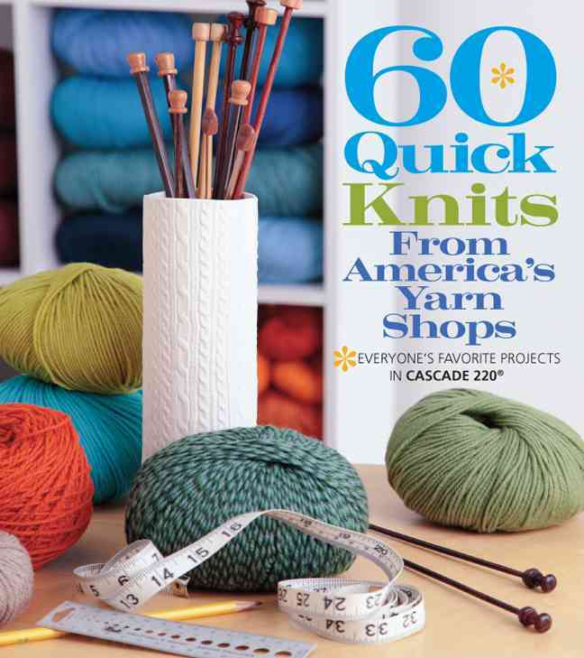 60 Quick Knits from America's Yarn Shops By Sixth&Spring Books (COR)